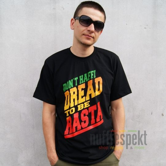 Tričko Don't Haffi Dread To Be Rasta - Nuff Respekt
